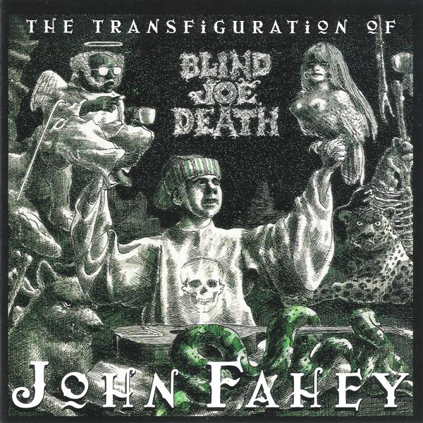 John Fahey Transfiguration Of Blind Joe Death Records