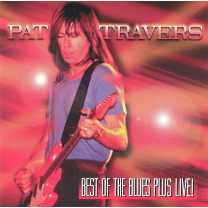 Pat Travers - Best Of The Blues Plus Live!