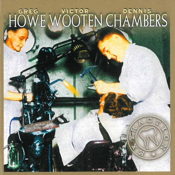 Greg Howe ,Victor Wooten , Dennis Chambers Extraction CD