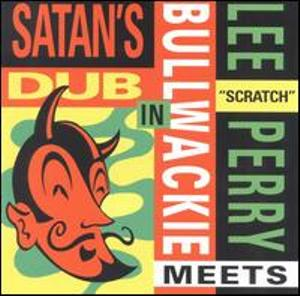 "Lee ""Scratch"" Perry meets Bullwackie - In Satan's Dub"