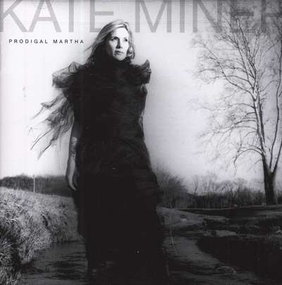 Kate Miner - Prodigal Martha