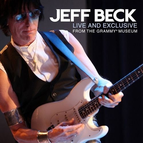 Jeff Beck - Live And Exclusive From The Grammy Museum