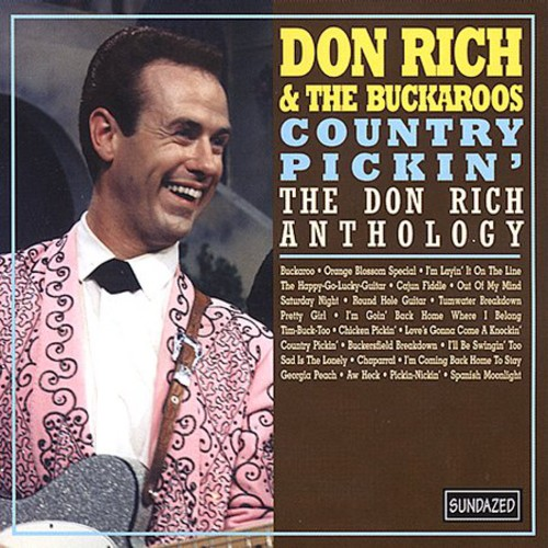 Don Rich & The Buckaroos - Country Pickin': The Don Rich Anthology