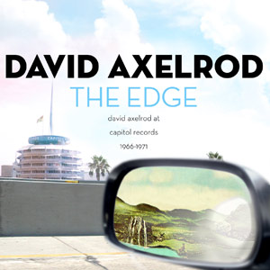 David Axelrod The Edge: David Axelrod At Capitol Records 1966-1970 CD