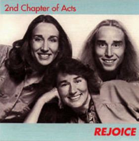 2nd Chapter of Acts - Rejoice Album