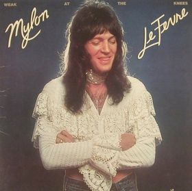 Mylon LeFevre - Weak At The Knees LP