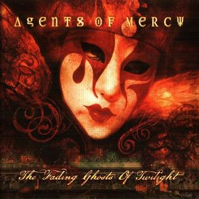 Agents Of Mercy The Fading Ghosts Of Twilight CD