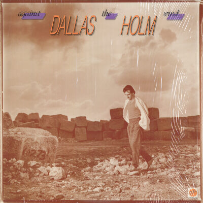 Dallas Holm - Against The Wind Album