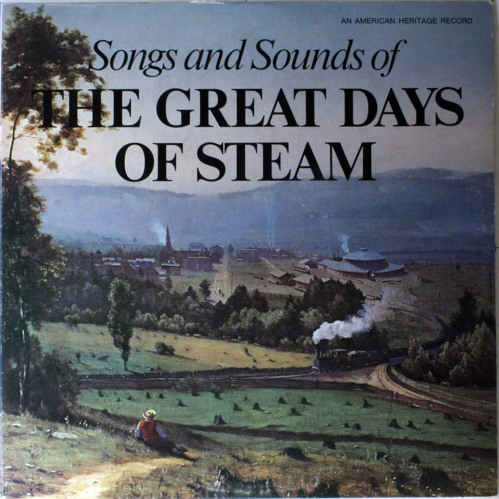 Songs And Sounds Of The Great Days Of Steam