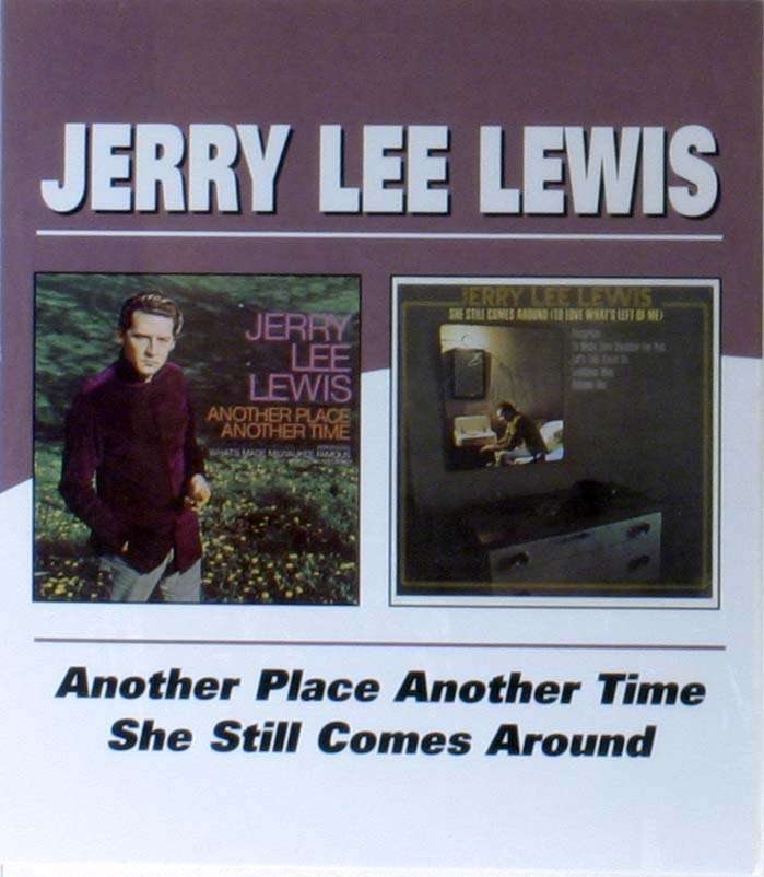 Jerry Lee Lewis - Another Place Another Time / She Still Comes Around
