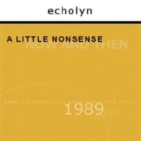 Echolyn A Little Nonsense CD:3''SINGLE