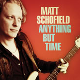 Matt Schofield Anything+But+Time CD
