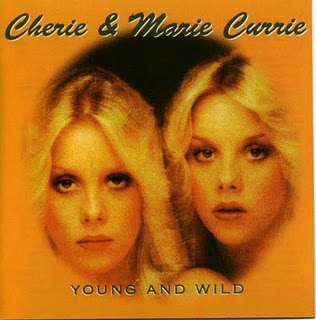 Cherie & Marie Currie - Young And Wild