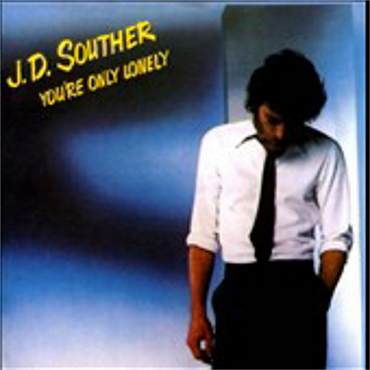J.D. Souther - Youre Only Lonely