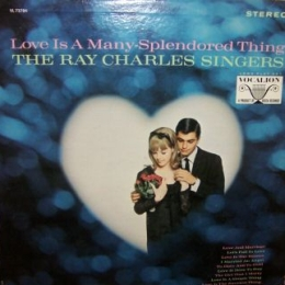 Love Is A Many-splendored Thing - Ray Charles Singers