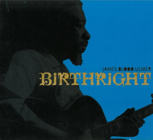 Birthright - James Blood Ulmer