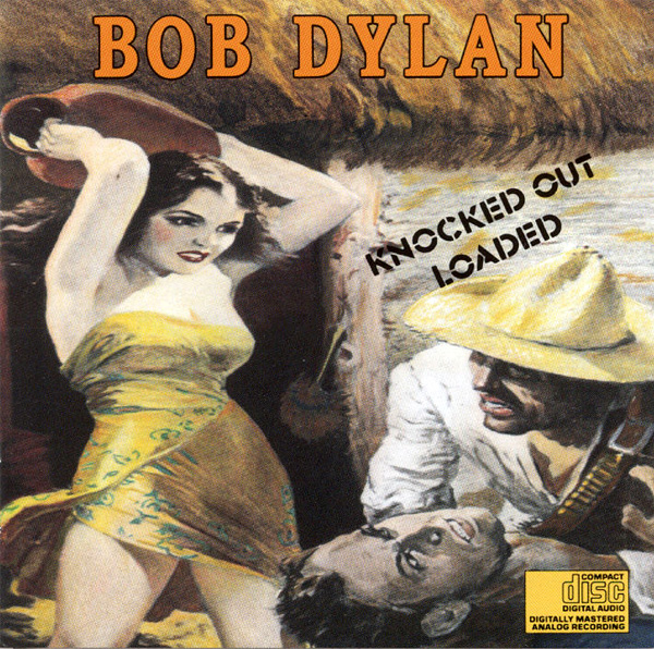 Knocked Out Loaded - Bob Dylan